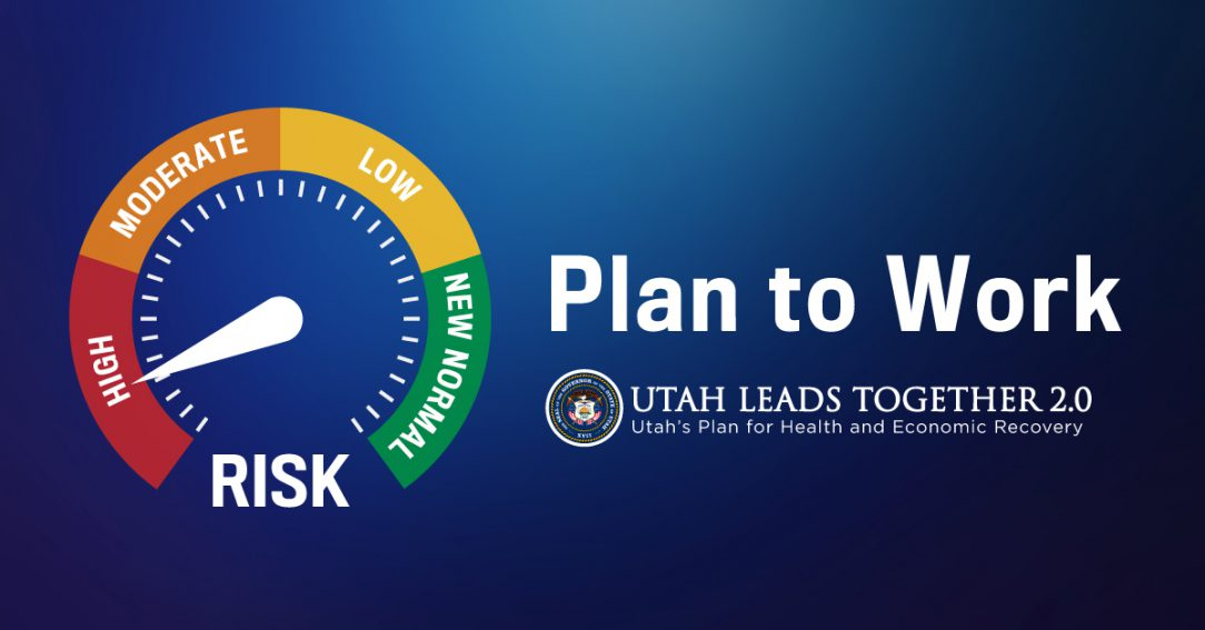 """Image of Utah Leads Together dial pointing to the red, high risk category and reads """"Plan to Work"""" Utah Leads Together 2.0"""