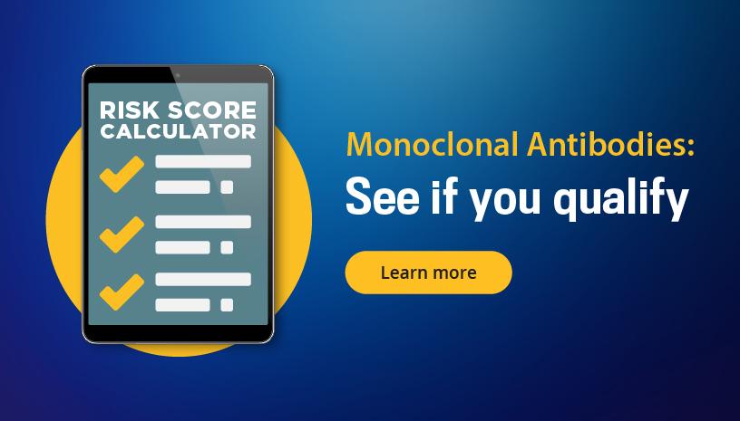 Monoclonal Antibodies: See if you qualify